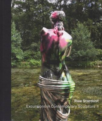 Raw Stardust - Excursions in Contemporary Architecture II (Hardback)