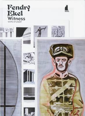 Fendry Ekel: Witness. Works on Paper (Hardback)