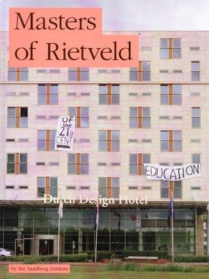 Masters of Rietveld: Dutch Design Education in the 21st Century (Hardback)