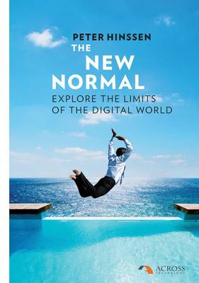 The New Normal: Explore the Limits of the Digital World (Paperback)