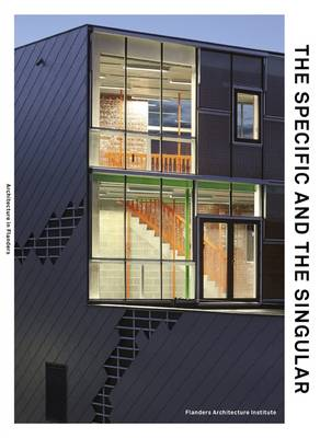 The Specific and the Singular: Architecture in Flanders (Paperback)