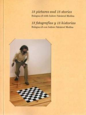 18 Pictures and 18 Stories - Bulegoa Z/B with Isidoro Valcarcel Medina (Paperback)
