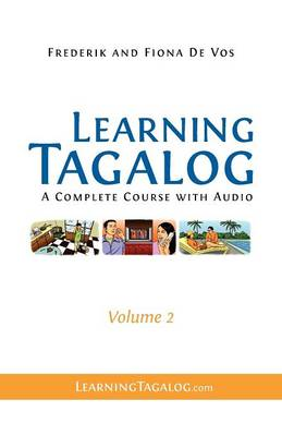 Learning Tagalog: A Complete Course with Audio, Volume 2 (Paperback)