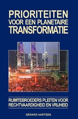Prioriteiten Voor Een Planetaire Transformatie: Ruimtebroeders Pleiten Voor Rechtvaardigheid En Vrijheid (Paperback)