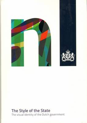 The Style of the State: The Visual Identity of the Dutch Government (Paperback)