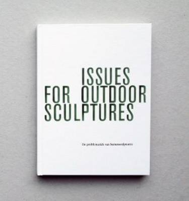 Issues for Outdoor Sculptures: De Problematiek van Buitensculpturen (Hardback)