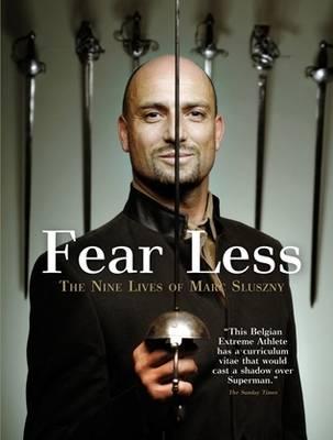 Fear Less: The Nine Lives of Marc Sluszny (Hardback)