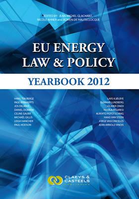 EU Energy Law, Volume 5: EU Energy Law & Policy Yearbook 2012 (Hardback)