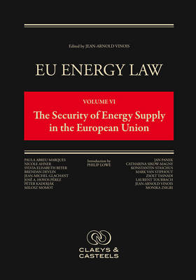 EU Energy Law, Volume 6: The Security of Energy Supply in the European Union (Hardback)