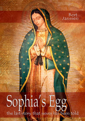 Sophia's Egg: The Last Story That Never Has Been Told (Hardback)