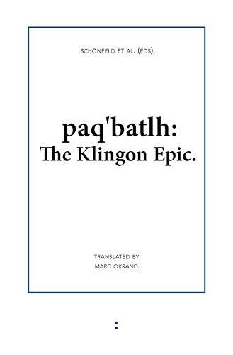 Paq'Batlh: The Klingon Epic (Paperback)