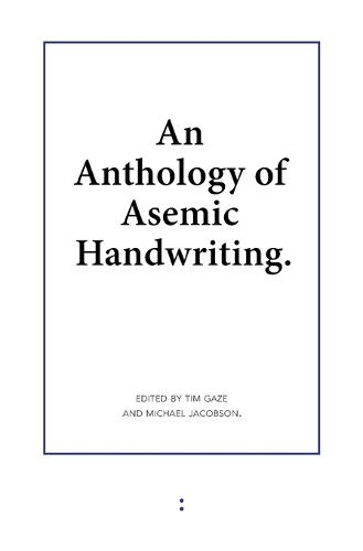 An Anthology of Asemic Handwriting (Paperback)