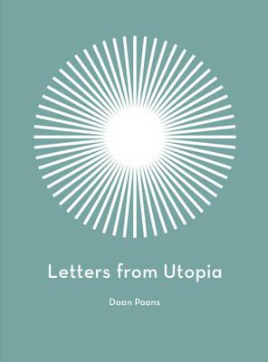 Daan Paans - Letters from Utopia (Hardback)