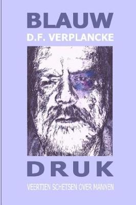 Blauw Druk (Paperback)