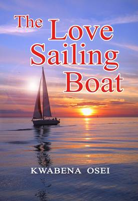 The Love Sailing Boat (Paperback)