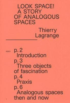Thierry Lagrange - Look Space! A Story of Analogous Spaces (Paperback)