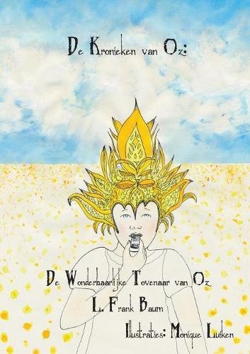 De Wonderbaarlijke Tovenaar van Oz - de Kronieken Van Oz 1 (Paperback)