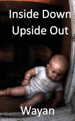 Inside Down Upside Out (Paperback)