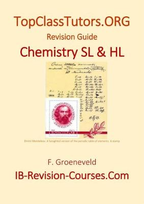 TopClassTutors.ORG CHEMISTRY HL Revision Guide www.IB-REVISION-COURSES.COM (Paperback)