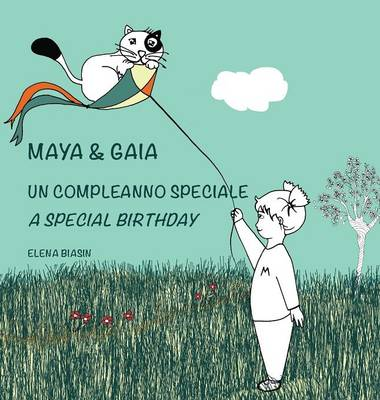 Maya & Gaia, Un Compleanno Speciale / A Special Birthday by