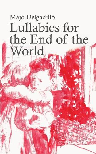 Lullabies for the End of the World (Paperback)
