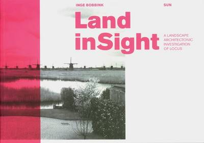 Land Insight: A Landscape Architectonic Exploration of Locus (Paperback)