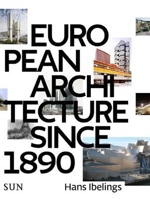 Hans Ibelings: European Architecture 1890-2010 (Paperback)