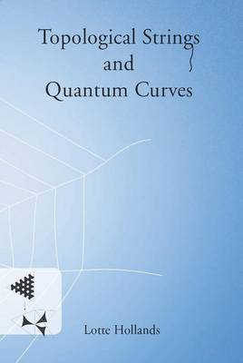 Topological Strings and Quantum Curves - Pallas Proefschriften (Paperback)