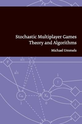 Stochastic Multiplayer Games: Theory and Algorithms - Pallas Proefschriften (Paperback)
