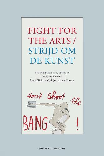 Strijd Voor De Kunst / Fight for the Arts (Paperback)