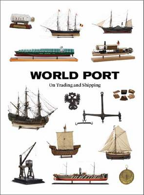 World Port: On Trading and Shipping (Hardback)