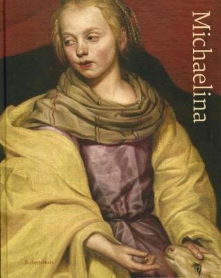 Michaelina Wautier 1604-1689: Glorifying a Forgotten Talent (Hardback)