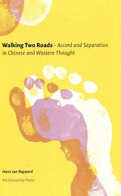 Walking Two Roads: Accord & Separation in Chinese & Western Thought (Paperback)