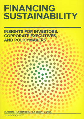 Financing Sustainability: Insights for Investors, Corporate Executives & Policymakers (Hardback)