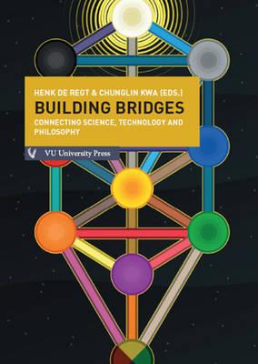 Building Bridges: Connecting Science, Technology & Philosophy (Paperback)
