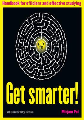 Get Smarter!: Handbook for Efficient & Effective Studying (Paperback)