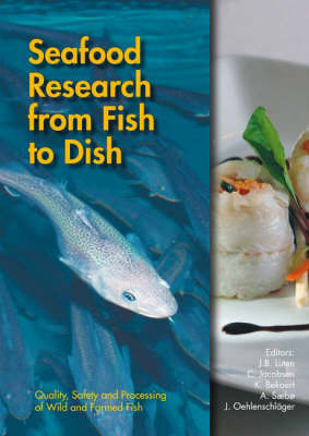 Seafood Research from Fish to Dish: Quality, Safety and Processing of Wild and Farmed Seafood (Hardback)