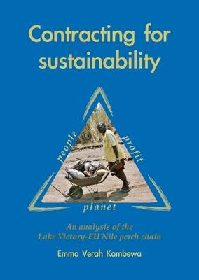 Contracting for Sustainability: An Analysis of the Lake Victoria-EU Nile Perch Chain (Paperback)