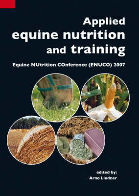Applied Equine Nutrition and Training: Equine NUtrition COnference (ENUCO) 2007 (Paperback)