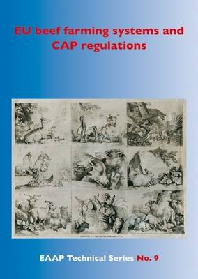 EU Beef Farming Systems and CAP Regulations - EAAP Technical S. No. 9 (Paperback)
