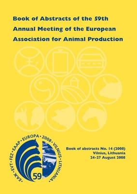 Book of Abstracts of the 59th Annual Meeting of the European Association for Animal Production: Vilnius, Lithuania, 24-27 August 2008 - EAAP Book of Abstracts No. 14 (Paperback)
