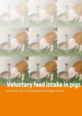 Voluntary Feed Intake in Pigs (Hardback)