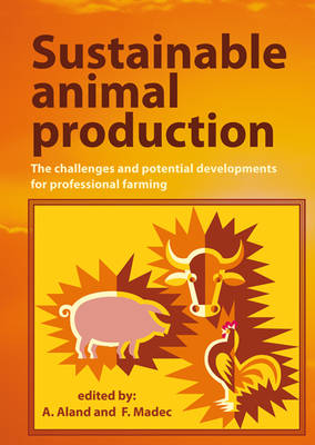 Sustainable Animal Production: The Challenges and Potential Developments for Professional Farming (Hardback)