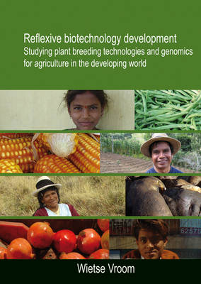 Reflexive Biotechnology Development: Studying Plant Breeding Technologies and Genomics for Agriculture in the Developing World (Paperback)