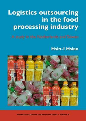 Supply Logistics Outsourcing in the Food Processing Industry: A Study in the Netherlands and Taiwan - ICN v. 8 (Paperback)