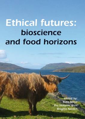 Ethical Futures: Bioscience and Food Horizons (Paperback)