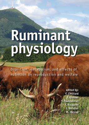 Ruminant Physiology: Digestion, Metabolism and Effects of Nutrition on Reproduction and Welfare (Paperback)