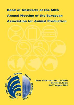 Book of Abstracts of the 60th Annual Meeting of the European Association for Animal Production: Barcelona, Spain, 24-27 August 2009 - EAAP Book of Abstracts (Paperback)