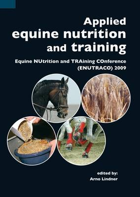 Applied Equine Nutrition and Training: Equine NUtrition and TRAining COnference (ENUTRACO) 2009 (Paperback)