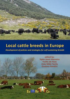 Local Cattle Breeds in Europe: Development of Policies and Strategies for Self-Sustaining Breeds (Paperback)